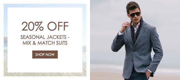 20% Off Seasonal Jackets and Mix & Match Suits